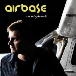 Airbase - We Might Fall