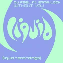 DJ Feel Feat Emma Lock - Without You