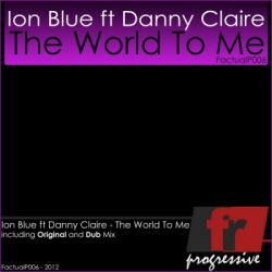Ion Blue feat Danny Claire - The World To Me