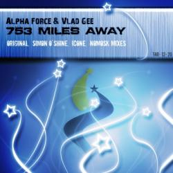 Alpha Force & Vlad Gee - 753 Miles Away