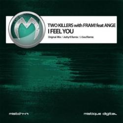 Two Killers with Fram feat. Ange - I Feel You