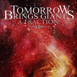Tomorrow Brings Giants - A Fraction [EP]