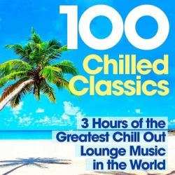 VA - 100 Chilled Classics: 3 Hours of the Greatest Chill Out Lounge Music in the World