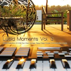 VA - Lucid Moments, Vol. 3 - Finest Selection of Chill Out Club Lounge, Smooth Deep House and Cafe Bar Music