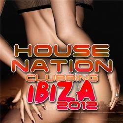 VA - House Nation Clubbing (Ibiza 2012)