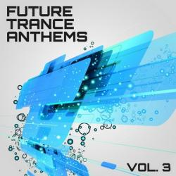 VA - Future Trance Anthems Vol 3