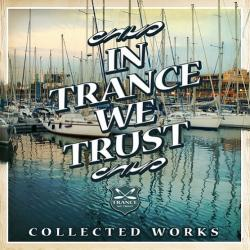 VA - In Trance We Trust Collected Works