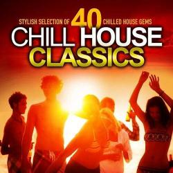 VA - Chill House Classics Stylish Selection of 40 Chilled House Gems