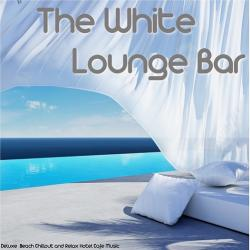 VA - The White Lounge Bar Deluxe Beach Chillout and Relax Hotel Cafe Music