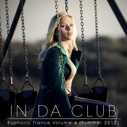 VA - In Da Club: Euphoric Trance Volume 4 (Summer 2012)