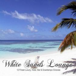 VA - White Sands Lounge (12 Finest Luxury, Hotel, Bar & Downtempo Grooves)