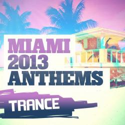 VA - Miami 2013 Anthems: Trance