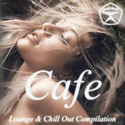 VA - Chill Out & Lounge Cafe. The Best Collection