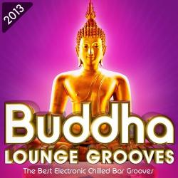 VA - Buddha Lounge Grooves 2013 - The Best Electronic Chilled Bar Grooves