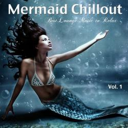 VA - Mermaid Chillout Vol.1: Best Lounge Music to Relax