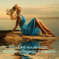 VA - Ibiza Chill House Erotic Buddha Lounge By the Beach