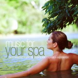 VA - Music for Your Spa - Best Selected Tracks for a Complete Relaxation Experience