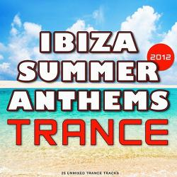 VA - Ibiza Summer 2012 Anthems: Trance