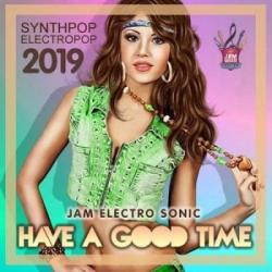 VA - Have A Good Time: Electropop Compilation