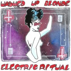 Washed Up Blonde - Electric Ritual