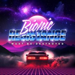 Bionic Resistance - Must Be Destroyed