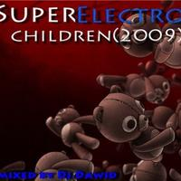 Super Electro Children (2009) Mixed by Dj.Dawid