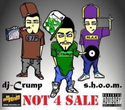 Dj Crump and S.H.O.O.M. - NOT 4 SALE
