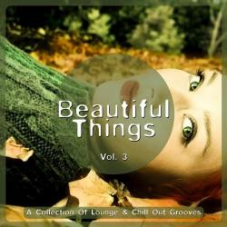 VA - Beautiful Things Vol 3 A Collection Of Lounge and Chill Out Grooves