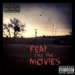 Better Words For A Farewell - Real Like the Movies
