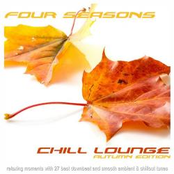 VA - Four Seasons Chill Lounge Autumn Edition: Relaxing Moments With 27 Best Downbeat And Smooth Ambient & Chillout Tunes