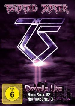 Twisted Sister - Double Live: North Stage '82 / New York Steel 2001
