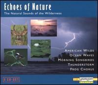 Echoes Of Nature - The Natural Sounds Of The Wilderness