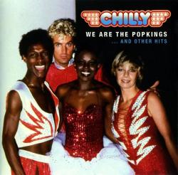 Chilly - We Are The Popkings...And Other Hits