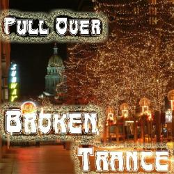 VA- Pull Over Broken Trance