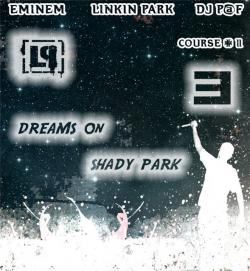 Eminem Linkin Park DJ P@F -Dreams On Shady Park (New 2010)
