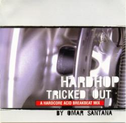 Hardhop - Tricked out by Omar Santana
