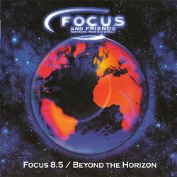 Focus and Friends - Focus 8.5/Beyond the Horizon