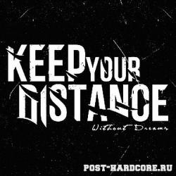 Keep Your Distance - Without Dreams