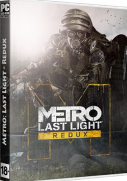 Metro: Last Light - Redux [RePack от xatab]