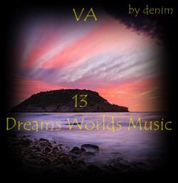 VA - Dreams Worlds Music 13