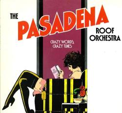 The Pasadena Roof Orchestra - Crazy Words, Crazy Tunes