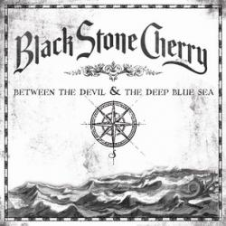 Black Stone Cherry - Between the Devil the Deep Blue Sea