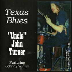 Uncle John Turner - Texas Blues