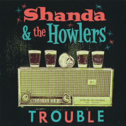 Shanda The Howlers - Trouble