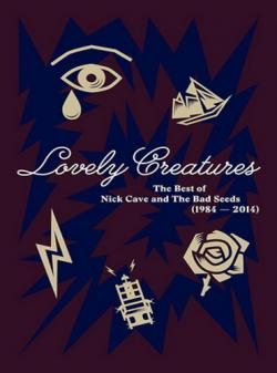 Nick Cave The Bad Seeds - Lovely Creatures (The Best Of Nick Cave The Bad Seeds 1984-2014)