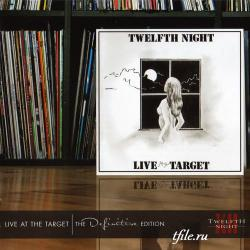 Twelfth Night - Live at the Target (Definitive Edition, 2CD)