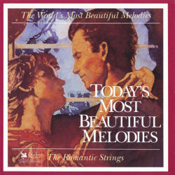 The Romantic Strings and Orchestra - Today's Most Beautiful Melodies / The World's Most Beautiful Melodies