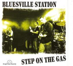 Bluesville Station - Step On The Gas