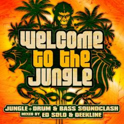 Ed Solo Deekline Welcome To The Jungle: The Ultimate Jungle Cakes Drum Bass Compilation