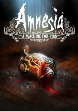 Amnesia: A Machine for Pigs [v.1.2] [RePack от Other s]
